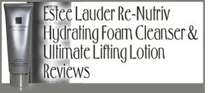 ESTEE LAUDER HYDRATING FOAM CLEANSER AND ULTIMATE LIFTING LOTION REVIEWS