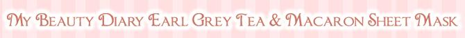 MY BEAUTY DIARY EARL GREY TEA AND MACARON SHEET MASK REVIEW